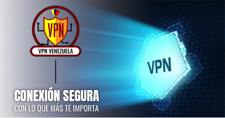 VPN en Venezuela – Conecta a tu banco sin bloqueos